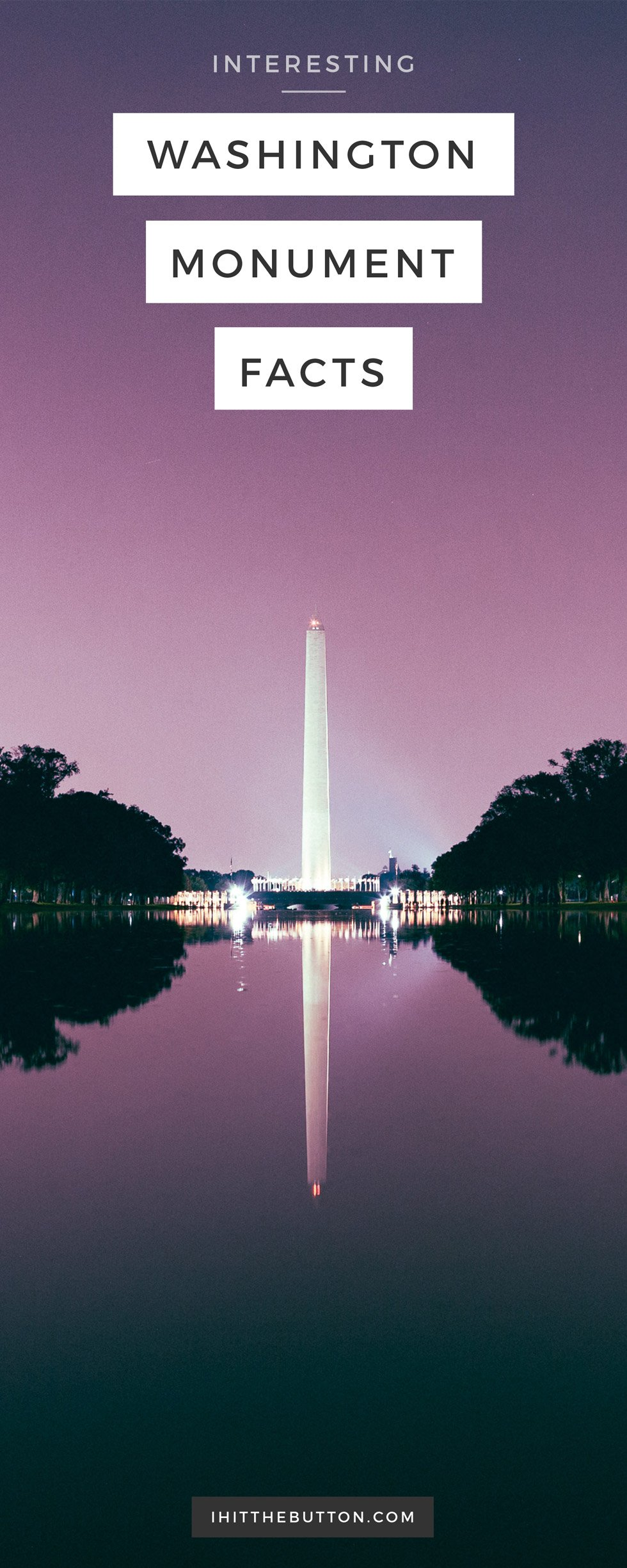 13 Interesting Washington Monument Facts // ihitthebutton.com