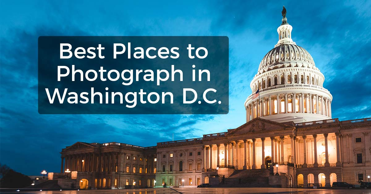 The Best Places To Take Pictures In Washington DC Photo Guide - 15 famous landmarks totally different perspective