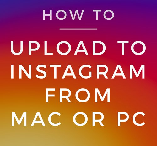 How to Post Photos on Instagram from PC or Mac