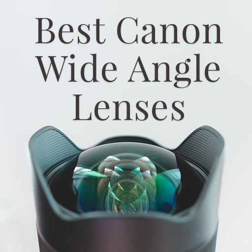 Best Canon Wide Angle Lenses