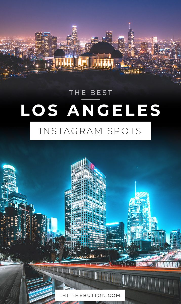 The Best Los Angeles Instagram Spots // ihitthebutton.com