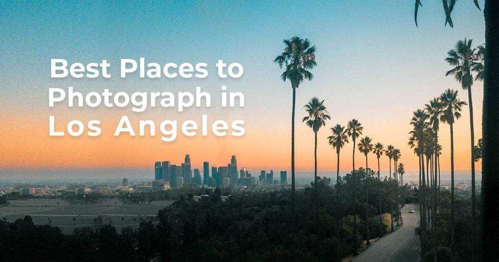 Los Angeles Photo Spots Share Fb Ihitthebutton