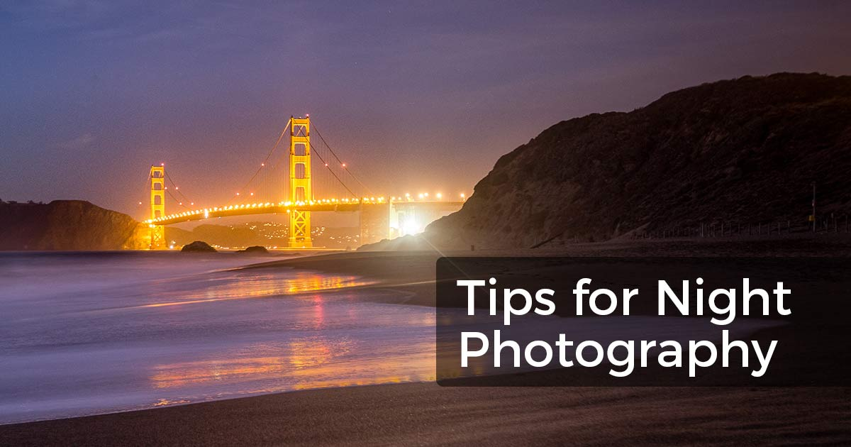 Night Photography Tips for Beginners (with Examples & Camera